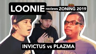 LOONIE | BREAK IT DOWN: Rap Battle Review E177 | ZONING 2019: INVICTUS vs PLAZMA