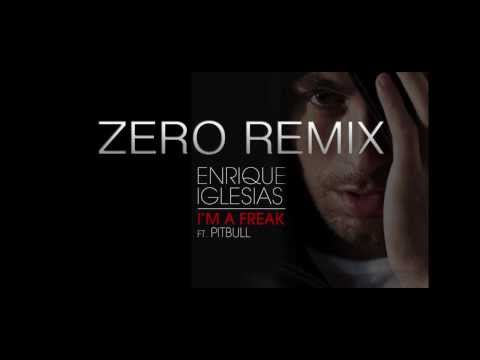 Enrique Iglesias - I'm A Freak feat. Pitbull (Official Remix Teaser - ZERO)