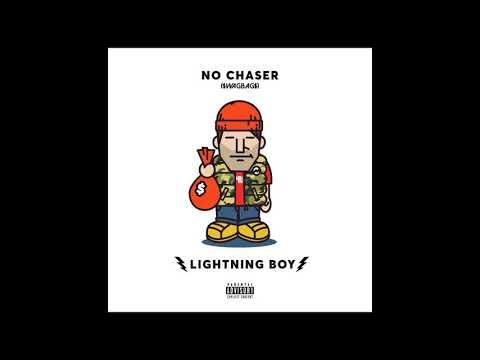 No Chaser ($wag Bag$) - Lightning Boy