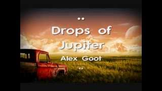 Drops of Jupiter - Train ( Kurt Schneider ft. Alex Goot) Lyrics
