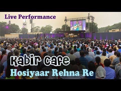 Hosiyaar Rehna Re | Live Performance with Neeraj Arya's Kabir Cafe