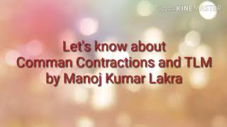 Let's know about Comman Contractions and TLM : Manoj Kumar Lakra Hindi Teacher GSSS Bajghera Gurugra