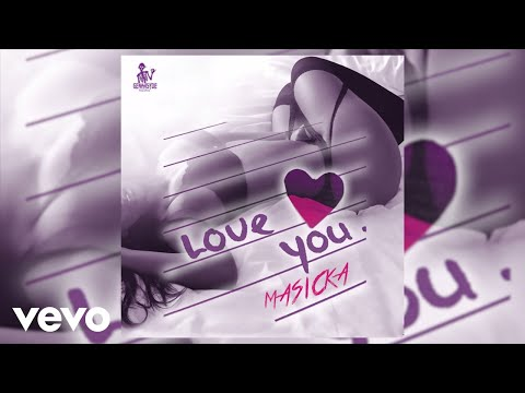 MASICKA - LOVE YOU (AUDIO)