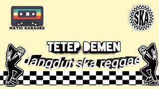 Download Lagu TETEP DEMEN _ COVER DANGDUT SKA REGGAE mp3