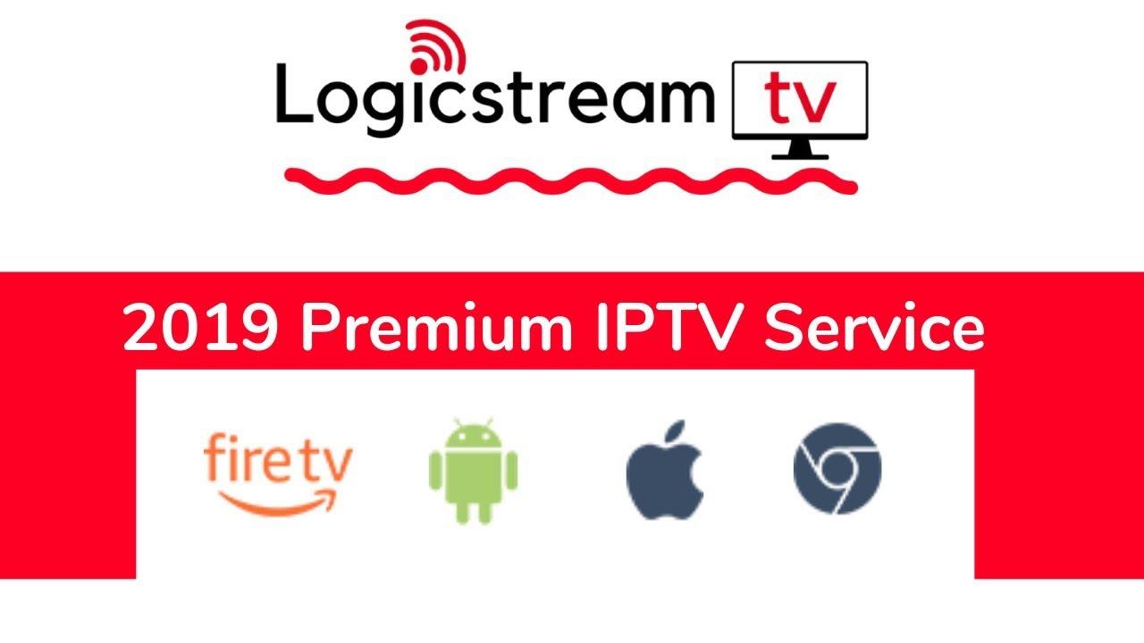2019 Top IPTV Service  Logicstreamtv