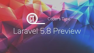 Laravel 5.8 Preview | What's New