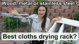 Best Foldable Clothes Drying Rack? Wood, Coated metal, Stainless steel Laundry Drying Racks?