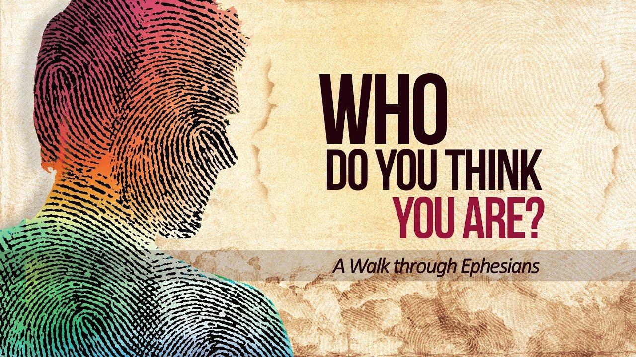 Ephesians 1114 Who Do You Think You Are  Pastor Greg Mah  YouTube