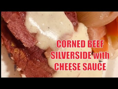 CORNED BEEF SILVERSIDE WITH CHEESE SAUCE