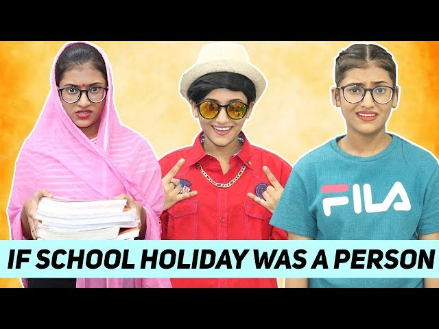 """Say Bye to Your School Holidays with """"If School Holiday Was"""
