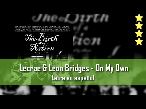 Lecrae and Leon Bridges - On My Own. Letra en español.