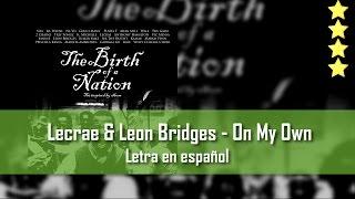 lecrae and leon bridges on my own letra en español