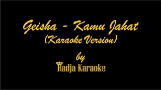 Geisha - Kamu Jahat Karaoke With Lyrics HD