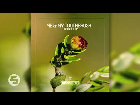 Me & My Toothbrush - Hands Off (Original Club Mix)