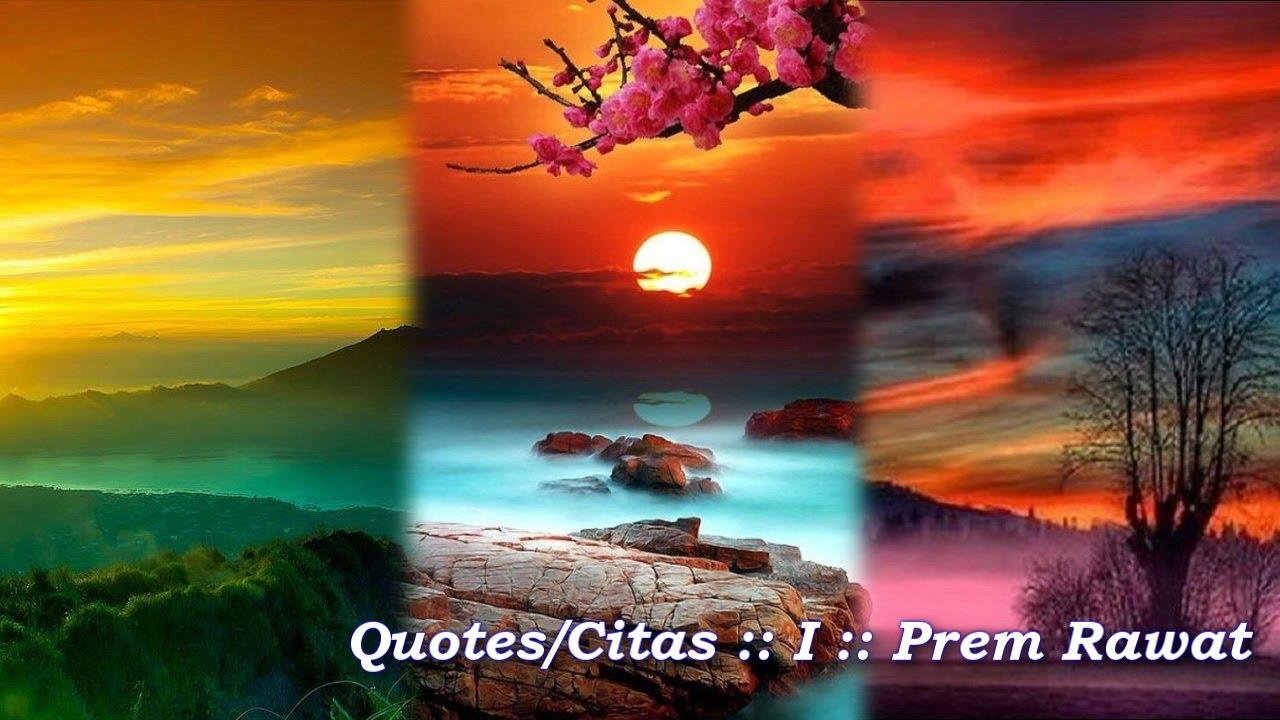 Quotes Citas I Prem Rawat Youtube