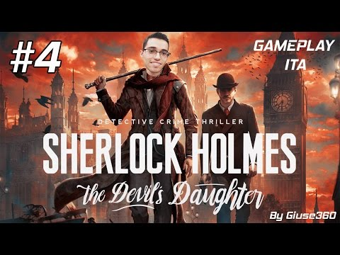 INDIZI DECISIVI!! - SHERLOCK HOLMES THE DEVIL'S DAUGHTER - Let's Play #4  [By Giuse360]