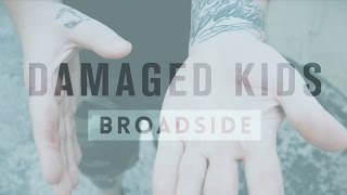 "Broadside ""Damaged Kids"" (Lyric Video)"