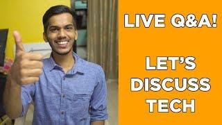 Let's talk about Tech! Live Tech Q&A!
