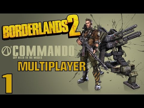 "Borderlands 2 Multiplayer Gameplay / Let's Play (S-2) -Part 1- ""Commando & Mechromancer"""