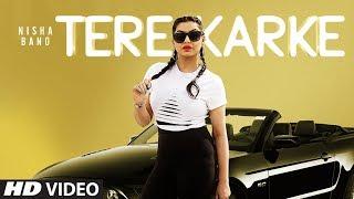 Tere Karke : Nisha Bano  (Full Song) Lv94 | Mukku | Latest Punjabi Songs 2019