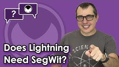 Bitcoin Q&A: Does Lightning need SegWit?