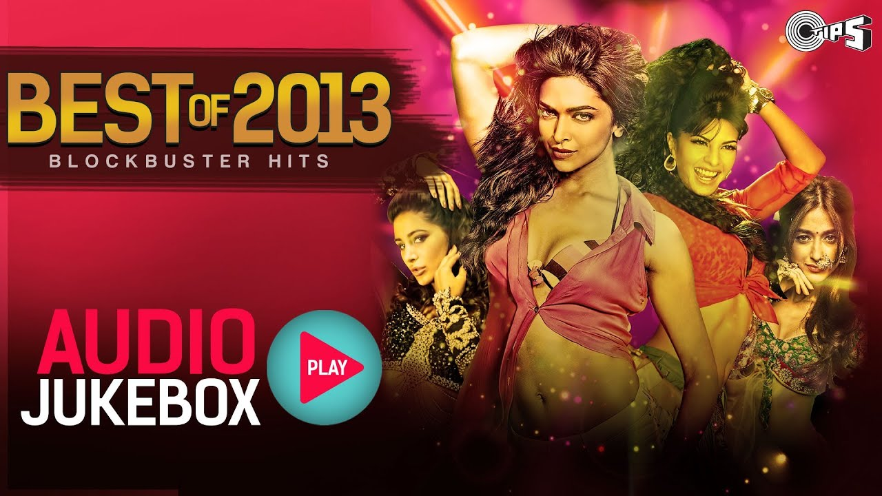 Best of 2013 Hindi Song Collection - Blockbuster Hits