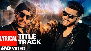Mubarakan Title With Lyrics  | Anil Kapoor | Arjun Kapoor | Ileana D'Cruz | Athiya Shetty | Badshah
