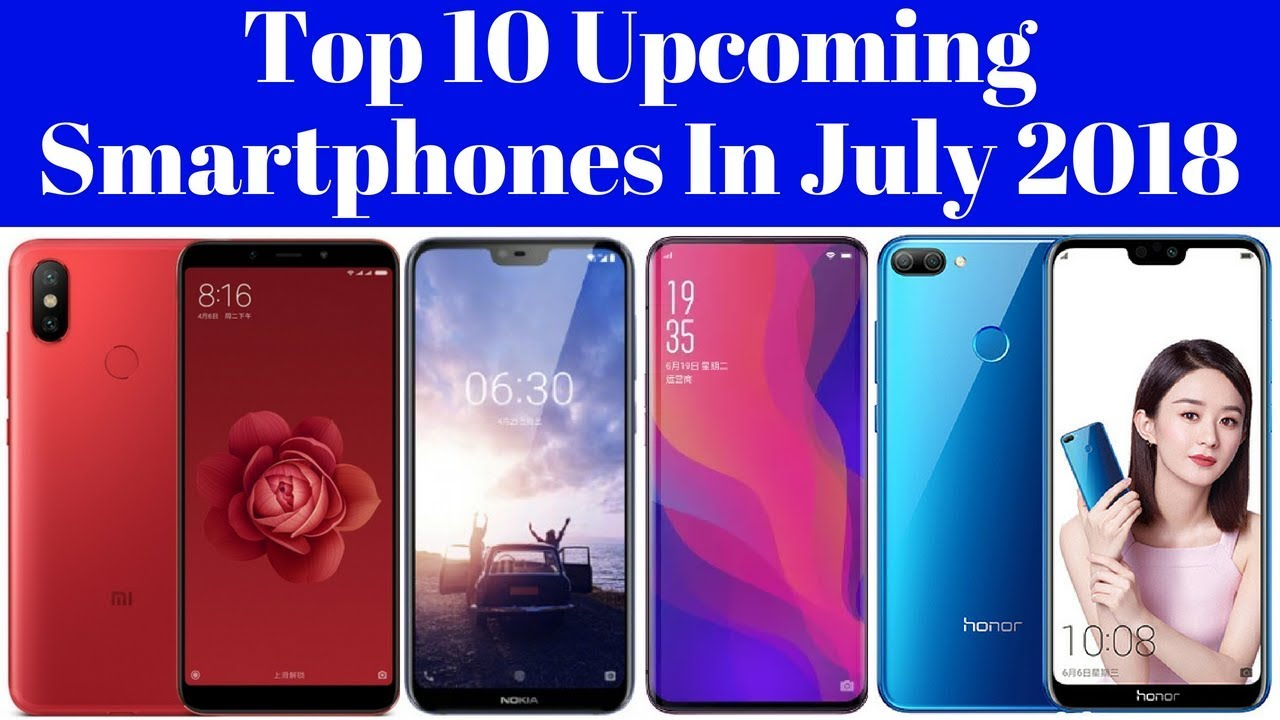 898f218825662d Upcoming Top 10 Best Smartphones Launching In July 2018