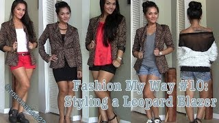 Fashion My Way #10: Styling a Leopard Blazer Thumbnail