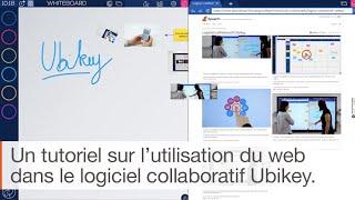 Tutoriel logiciel collaboratif Ubikey : comment naviguer dans le web sans sortir du logiciel ?