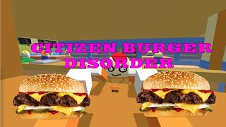 Citizen Burger Disorder - With CreamSpaceship and BrenCorp! Thumbnail