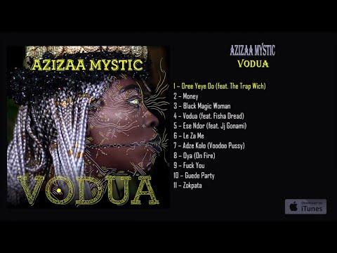 Azizaa Mystic - VODUA - # 1 Oree Yeye oo Ft. The Trap Wich