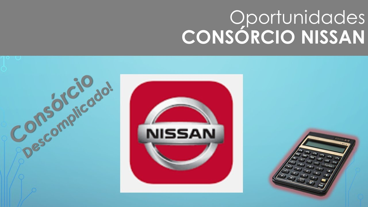 Consórcio NISSAN - excelentes possibilidades de cartas!