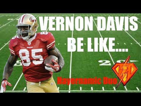Vernon Davis Be Like...
