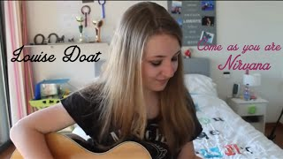 Louise Doat - Come as you are (Nirvana) acoustic cover