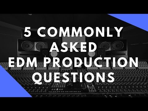 5 Commonly Asked EDM Production Questions Mp3