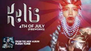 Kelis - 4th Of July (Fireworks) (Radio Edit)