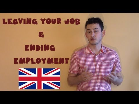 United Kingdom #29 - Leaving your job, ending employment