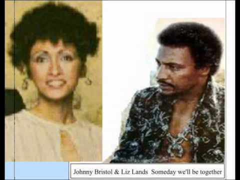 Johnny Bristol & Liz Lands Someday we'll be together.wmv