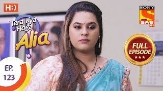 Tera Kya Hoga Alia - Ep 123 - Full Episode - 13th February 2020