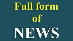 NEWS  Full form of News , News , News ka full form kya hai, What is full form of news
