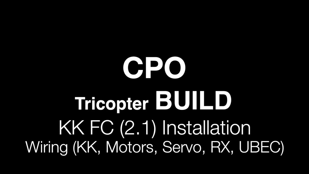 cpo tricopter build kk2 1 install and wiring the rx escs ubec and tail servo [ 1280 x 720 Pixel ]