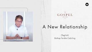 A New Relationship — Bishop Ferdie Cabiling