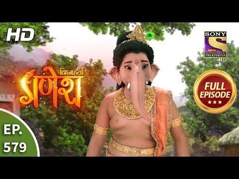 Vighnaharta Ganesh - Ep 579 - Full Episode - 8th November, 2019