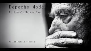 Скачать Depeche Mode It Doesn T Matter Two Broken Remix KellerTechnik RMX