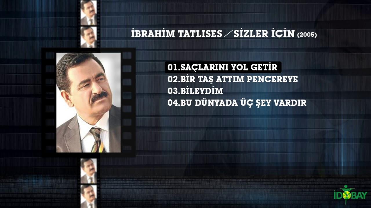 Ibrahim Tatlises Saclarini Yol Getir Youtube