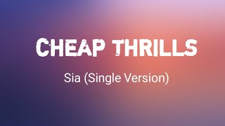 Sia - (Lyrics) Cheap Thrills (Single Version)