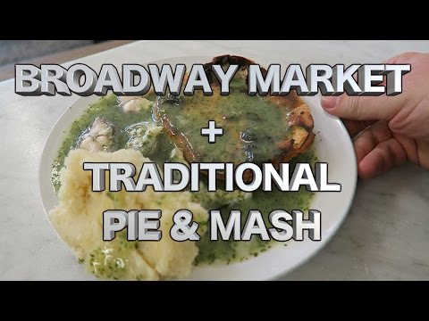 Broadway Market + F Cooke Eels, Pie and Mash Cockney London Street Food