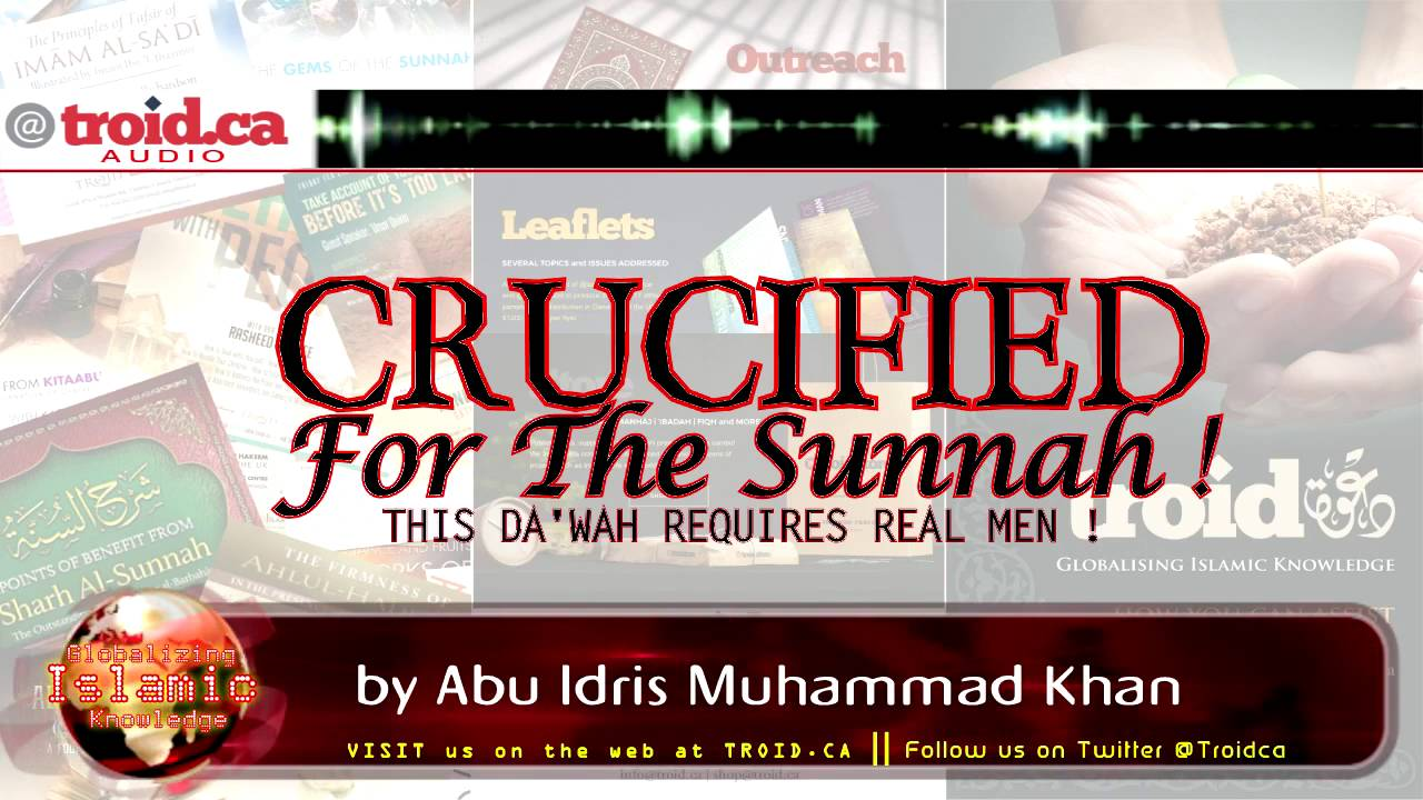 Crucified for the Sunnah: The Daʿwah Requires Real Men!