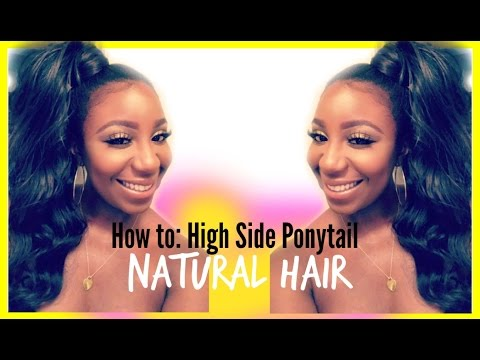 How To: High Side Ponytail Natural Hair (Protective Style)